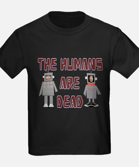 Humans are Dead T-Shirt