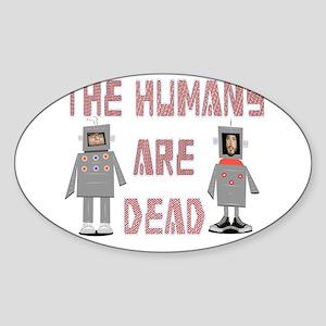 Humans are Dead Sticker