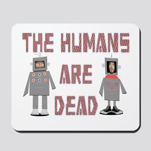 Humans are Dead Mousepad