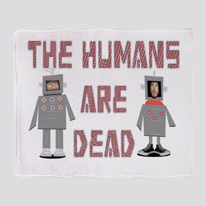 Humans are Dead Throw Blanket