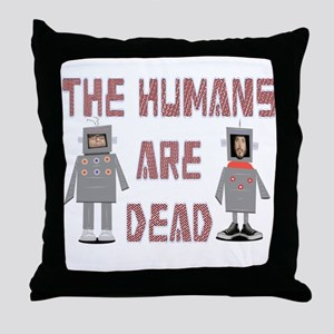 Humans are Dead Throw Pillow