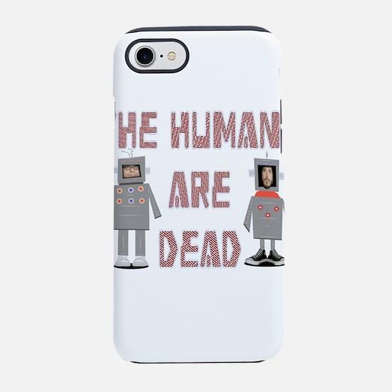 Humans are Dead iPhone 8/7 Tough Case