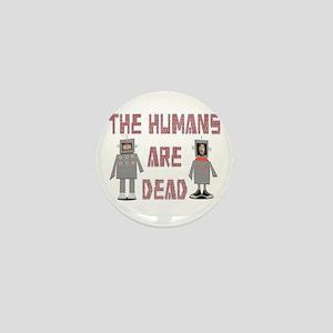 Humans are Dead Mini Button