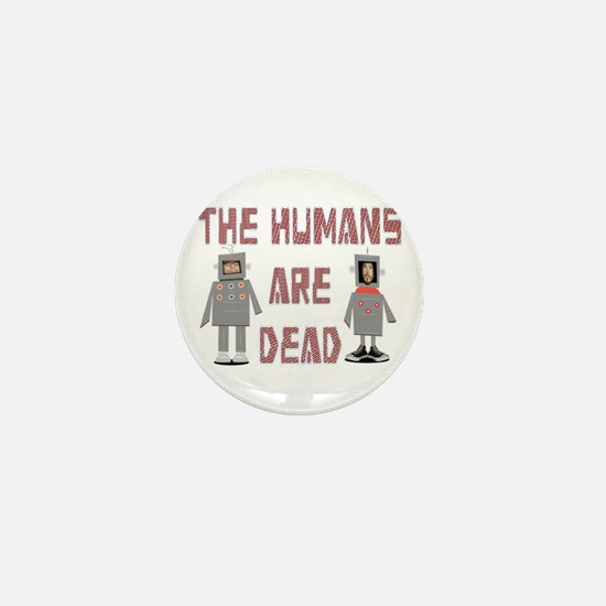 Humans are Dead Mini Button