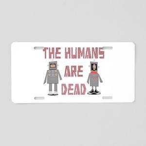 Humans are Dead Aluminum License Plate