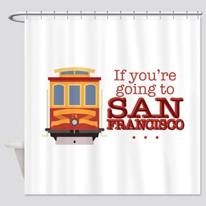 Going To San Francisco Shower Curtain