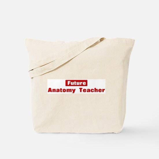 Future Anatomy Teacher Tote Bag
