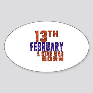 13 February A Star Was Born Sticker (Oval)