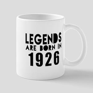 Legends Are Born In 1926 11 oz Ceramic Mug