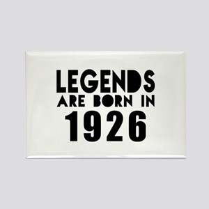 Legends Are Born In 1926 Rectangle Magnet