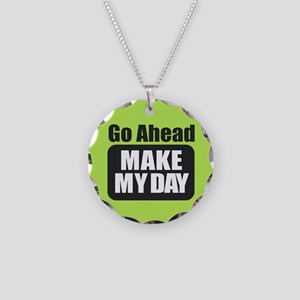 Go Ahead Make My Day Necklace Circle Charm