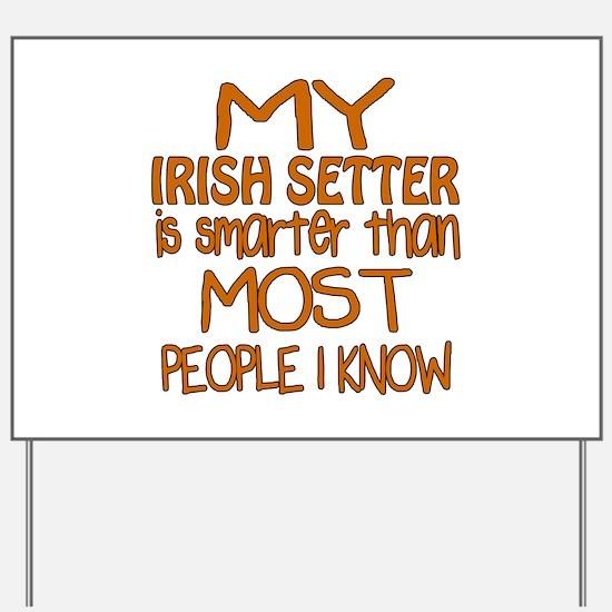 My Irish Setter is smarter Yard Sign