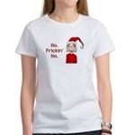 Ho Frickin' Ho Women's T-Shirt