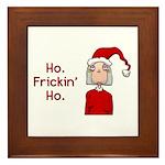 Ho Frickin' Ho Framed Tile