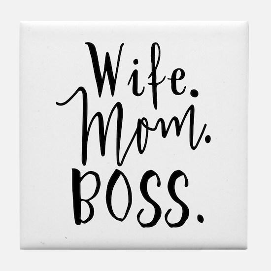 Mother's Day Wife Mom Boss - Wife. Mom. Boss. Tile