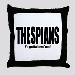"ThMisc ""Thespians"" Throw Pillow"