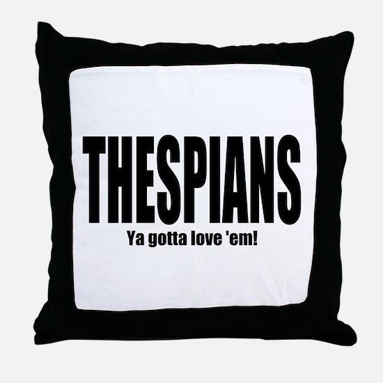 "ThMisc ""Thespians"" Throw Pillow"