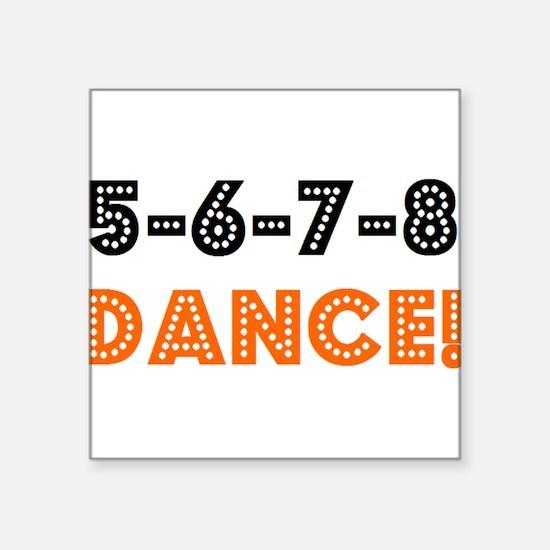 """5-6-7-8 Square Sticker 3"""" x 3"""""""