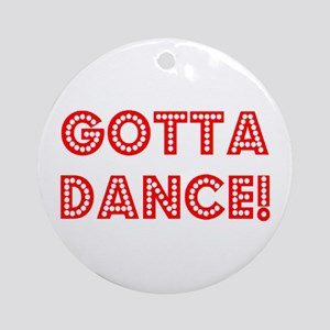 gotta dance Round Ornament