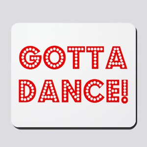 gotta dance Mousepad