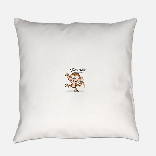 Monkey Says That's Crazy! Everyday Pillow