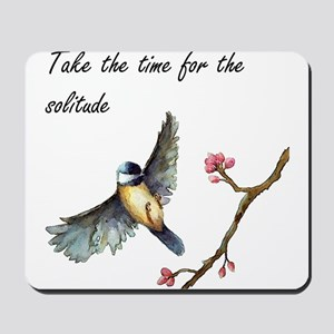 Take Time For the Solitude Mousepad