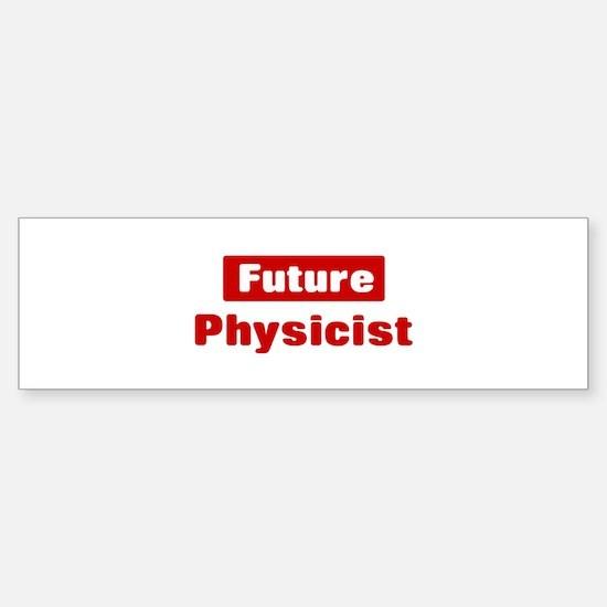 Future Physicist Bumper Bumper Bumper Sticker