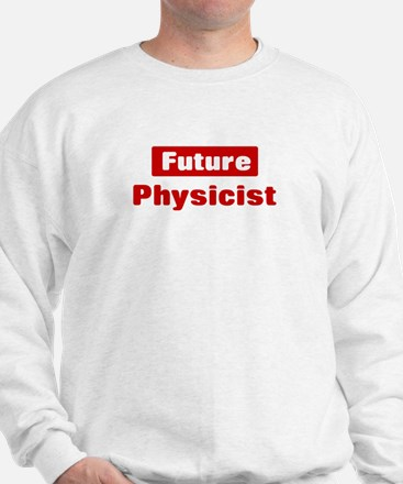 Future Physicist Sweatshirt