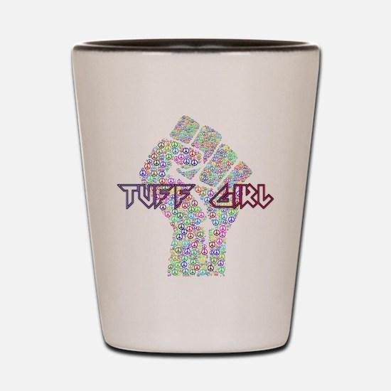 Tuff Girl Shot Glass