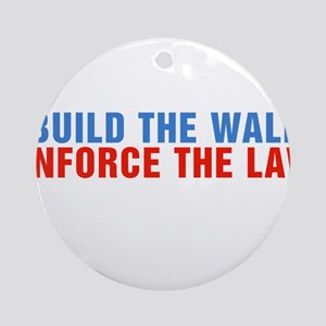 Build The Wall Enforce The Law Donald Trump Round