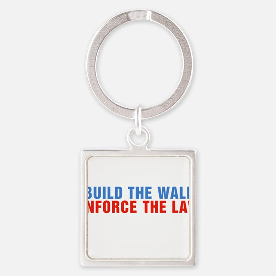 Build The Wall Enforce The Law Donald Trump Keycha