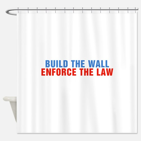 Build The Wall Enforce The Law Donald Trump Shower