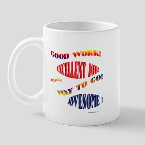 GOOD JOB! EXCELLENT! WAY TO GO! SUPER! Mug