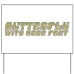 Butterfly with Sore Feet Yard Sign