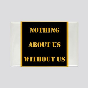 Nothing About Us Without Us (B&G) Magnets