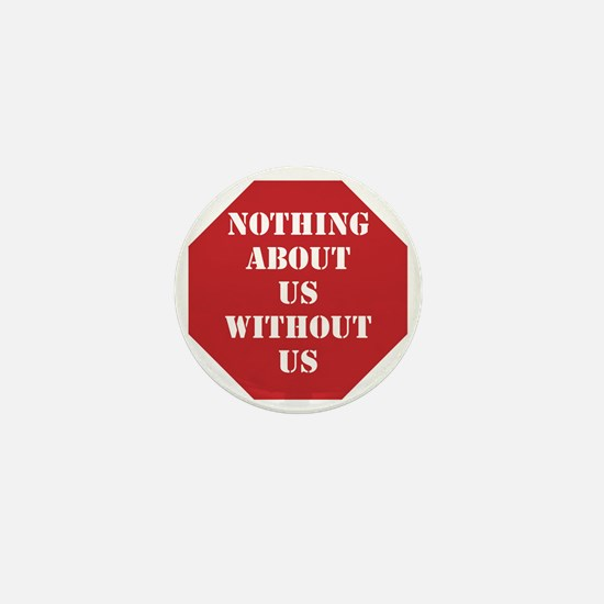 Nothing About Us Without Us (red) Mini Button