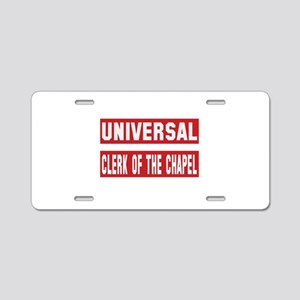 Universal Clerk of the Chap Aluminum License Plate