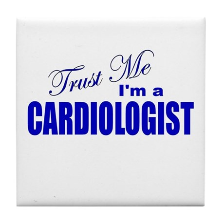 Trust Me I'm a Cardiologist Tile Coaster