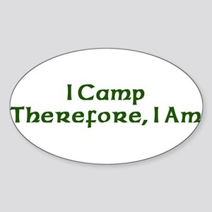 I Camp Therefore I Am Oval Sticker
