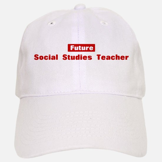 Future Social Studies Teacher Baseball Baseball Cap