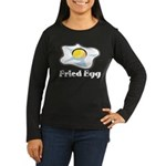 Fried Egg Women's Long Sleeve Dark T-Shirt