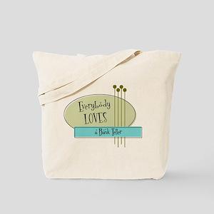 Everybody Loves a Bank Teller Tote Bag