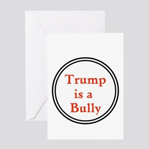 Trump is a big bully... Greeting Cards