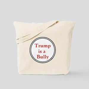 Trump is a big bully... Tote Bag