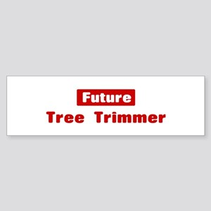Future Tree Trimmer Bumper Sticker