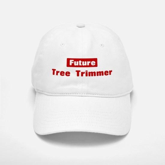 Future Tree Trimmer Baseball Baseball Cap