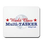 World Class Multi-Tasker Mousepad