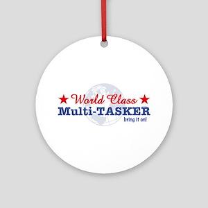 World Class Multi-Tasker Ornament (Round)