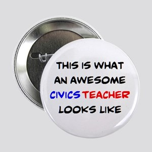 "awesome civics teacher 2.25"" Button"