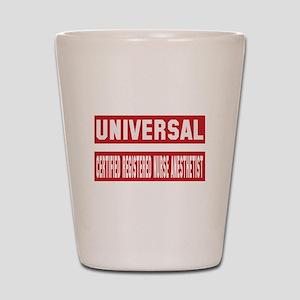 Universal Certified Registered Nurse An Shot Glass